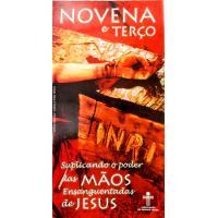699 - Folheto Novena e Terço das Mãos Ensanguentadas de Jesus - Vendido com 25 Unidades. R$ 1,00 por 0.90 a Unidade.