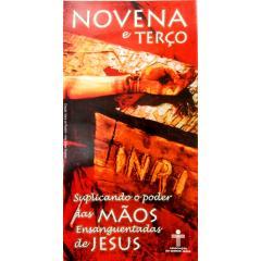 699 - Folheto Novena e Terço das Mãos Ensanguentadas de Jesus - Vendido com 25 Unidades. R$ 1,00 a Unidade.
